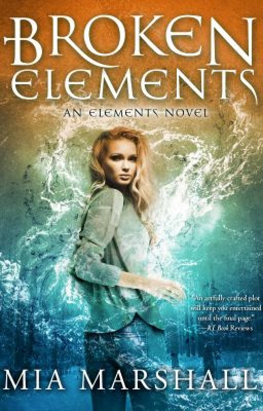 Broken Elements (Elements #1) by miamarshall