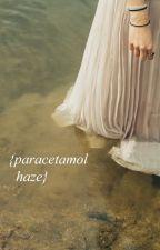 paracetamol haze. by carbonlily