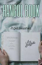 How to learn hangul?[한글을 배우는 법?] by Ms_Zhiel