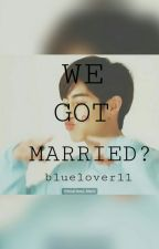 [GOT7] (SLOW UPDATES) We got married?! by bluelover11