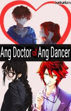 Ang Doctor at Ang Dancer by Bunbunluver17