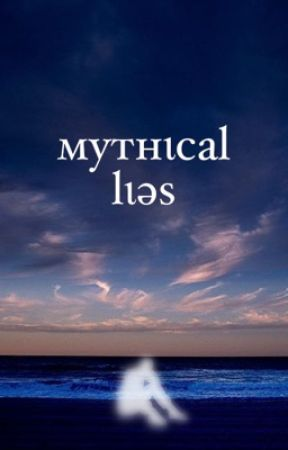 Mythical Lies by imjustgonnalivelife