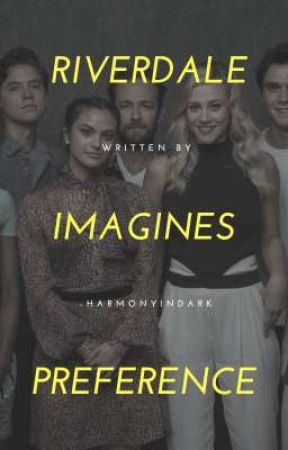 Riverdale Imagines and Preferences by -harmonyindark
