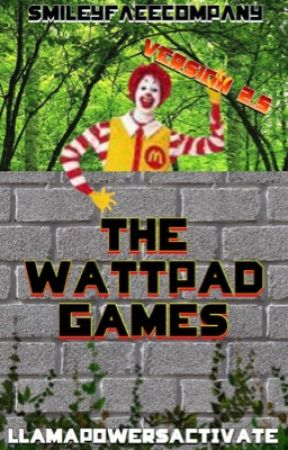 The Wattpad Games 2.5 by Llamapowersactivate