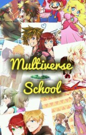 Multiverse School (Fanfic y Roleplay) - cap 1 - Wattpad
