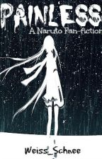 Painless [A Naruto Fan-fiction] by Weiss_Schnee