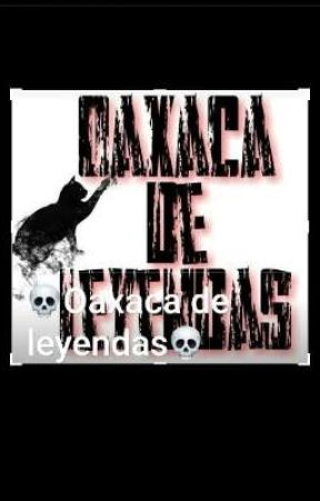 Oaxaca de leyendas  by Tinamacripo05
