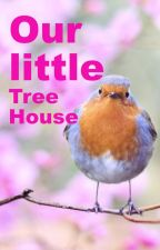 Our little Tree-House by kymeonline