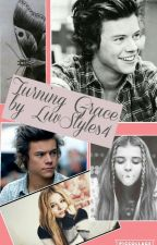 Turning Grace- A Harry Styles Fanfiction by LuvStyles4