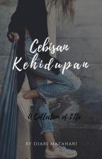 Cebisan Kehidupan by Diarimatahari