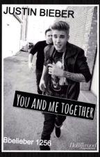 You and me together [Novela de Justin Bieber y Tu] by bbelieber1394
