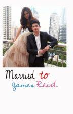 Married to James Reid ( James Reid - Nadine Lustre ) by NadineEXO