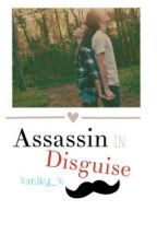 Assassin in Disguise by Vanity_16