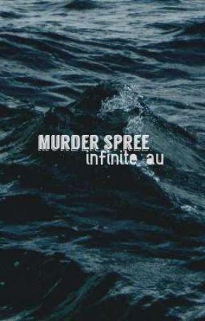 murder spree ; infinite au by insporbit