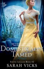 Domestically Tamed (Exotic Locales) by Sarah Vicks by clean_reads