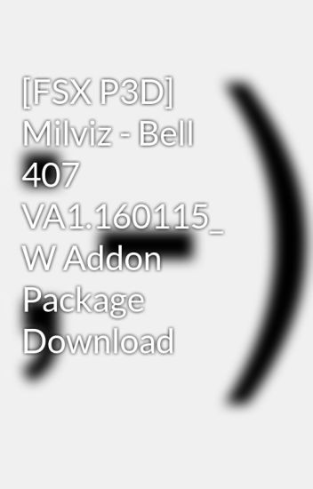 FSX P3D] Milviz - Bell 407 VA1 160115_ W Addon Package Download