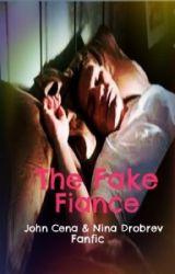 The fake fiance (John Cena love story) by lovemaniac16