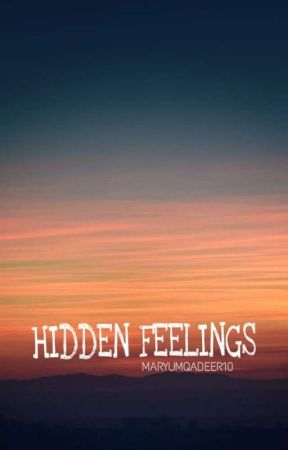 HIDDEN FEELINGS by maryumqadeer10
