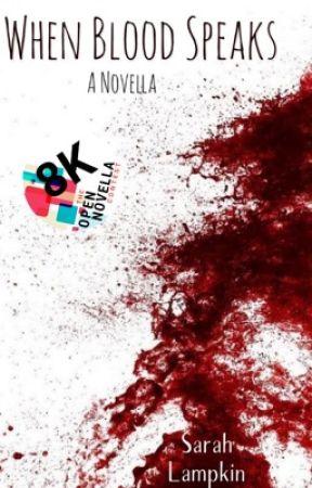 When Blood Speaks by SLampkin