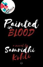 Painted in Blood(Open Novella Contest) by Midhi_k