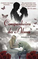 Companheiros de Alma 3 (Completo) by AmandaRocha769