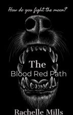 The Blood Red Path by Whiskeyqueenn