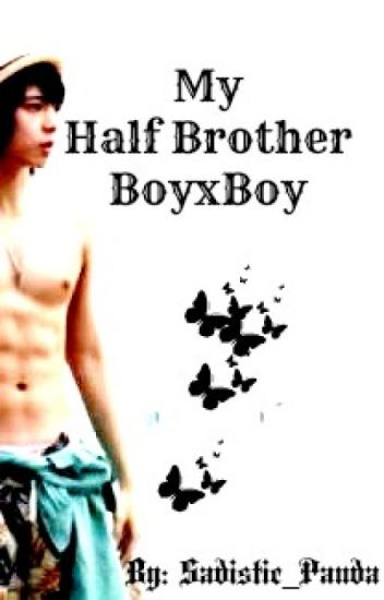 My Half brother (BoyxBoy)