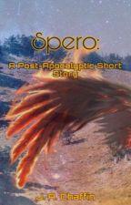 Spero  Complete Short  by Aslan_Lives