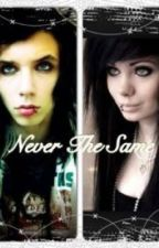 Never The Same(Andy Biersack love story) by ashash2611