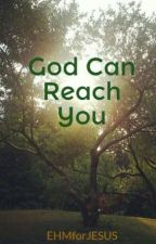God Can Reach You by JennMuning