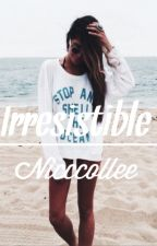 Irresistible by nicccollee