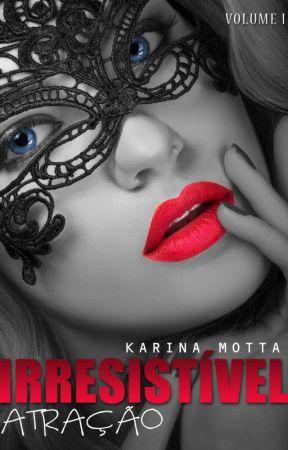 Irresistível Atração. by KarinaMotta