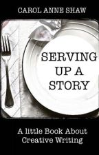 SERVING UP A STORY by WriterOnTheIsland