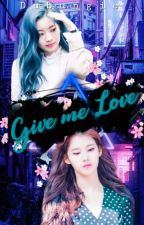 Give Me Love | SaiDa by Dubungie
