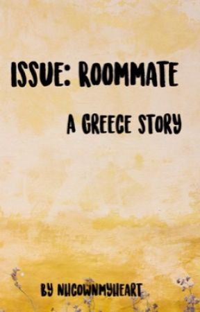 《 issue: roommate ~ greece, nhc 》 {COMPLETED} by nhcownmyheart
