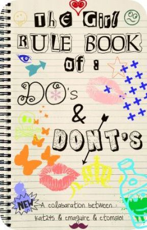 The Girl Rule Book of : DO's & DON'Ts by doctorandriver