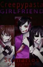 creepypasta girlfriend scenarios  by creepyfan69