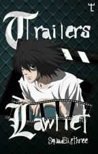 Tráilers Lawliet. by -SquadBigThree