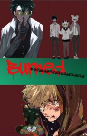 Burned (BNHA Villain!Deku OneShot) by CrimsonUmbreonRings