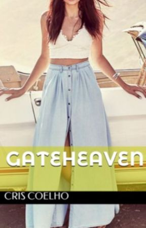 Gateheaven (Finalizada) by criscoelhoescritora