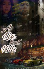 A Lie that Kills by deesweblife