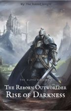 The Reborn Outworlder: Rise of Darkness by The_Rabbit_Knight_18