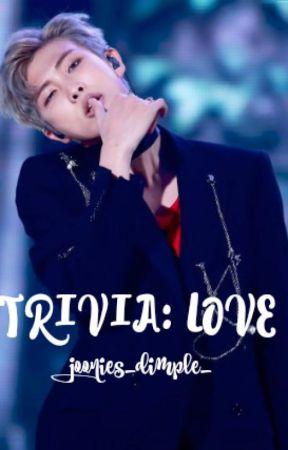 Trivia: Love by joonies_dimple_