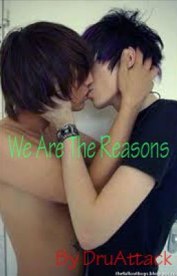 We Are The Reasons (boyxboy)