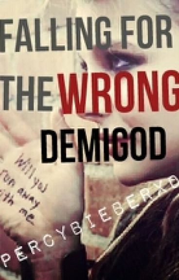 Falling For The Wrong Demigod (Book 1)