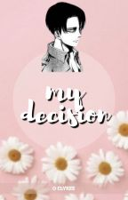 Levi ↠ My Decision by Clyree