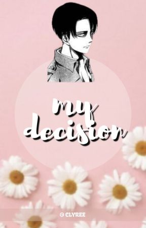 Levi || My Decision by Clyree