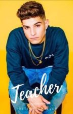 Teacher • Nick Mara •{Not Edited}  by Prettymuch4ever