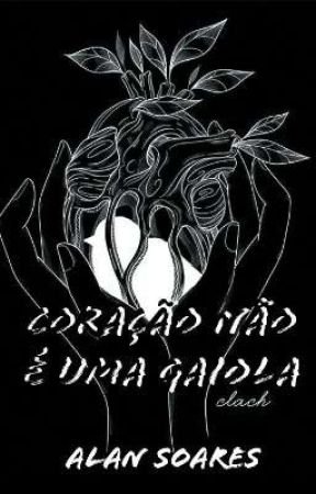 CORAÇÃO NÃO É UMA GAIOLA by Letras_de_Soares