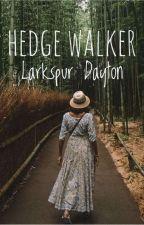 Hedge Walker by LarkspurDayton